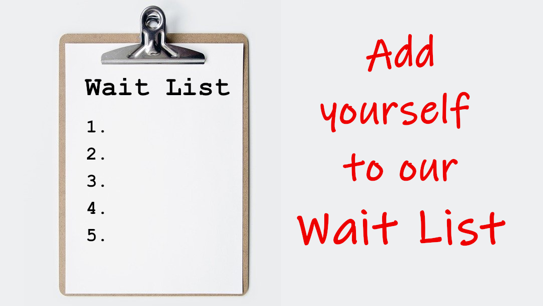 Trouble finding appointments? Add yourself to the Wait List!