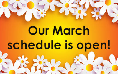 Our March schedule is open!