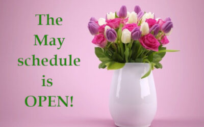 Our May schedule is open!